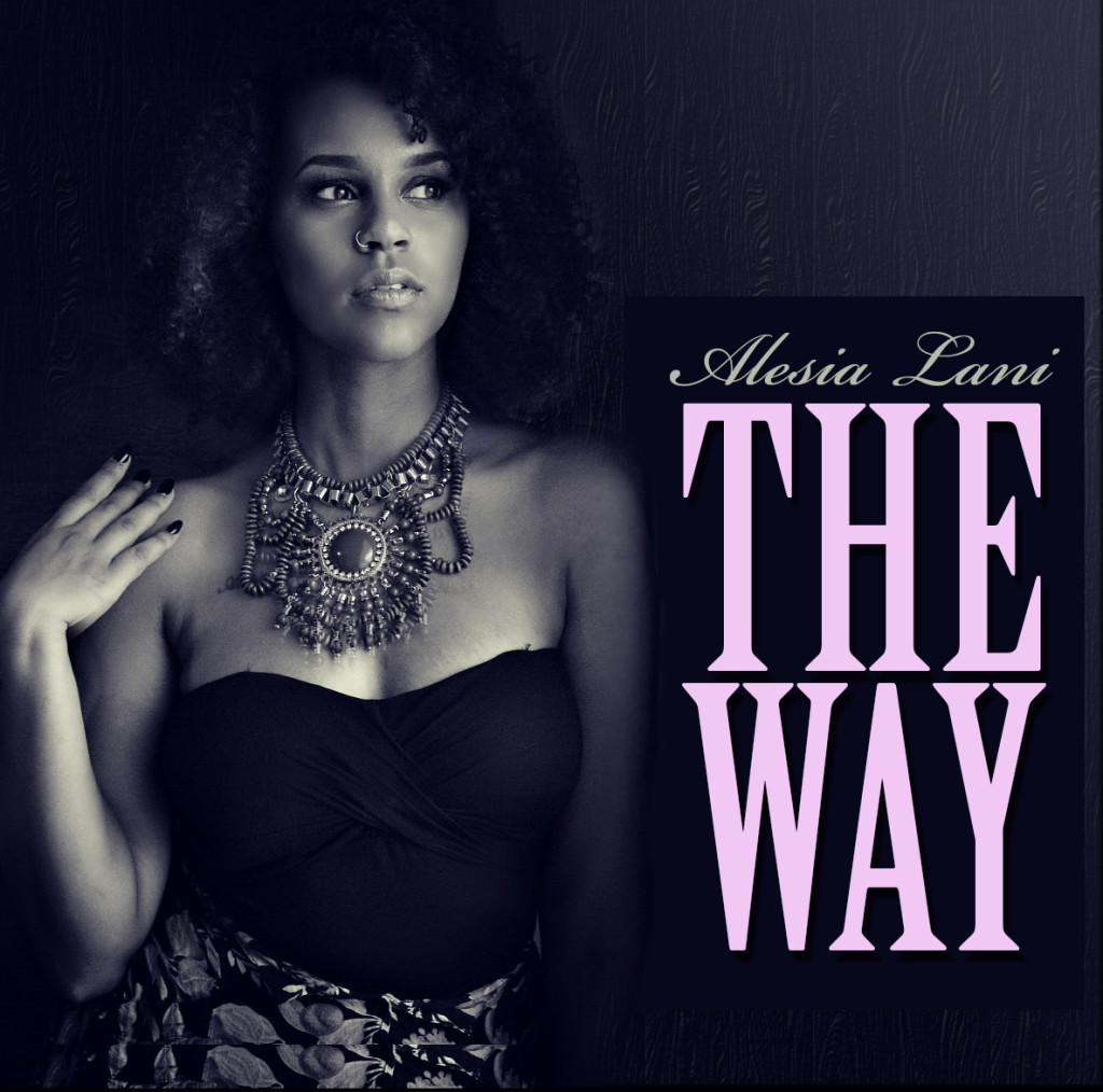 "Alesia Lani – ""The Way"" @AlesiaLani"
